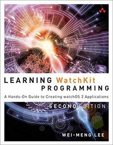 9780134398983: Learning WatchKit Programming: A Hands-On Guide to Creating watchOS 2 Applications (2nd Edition)