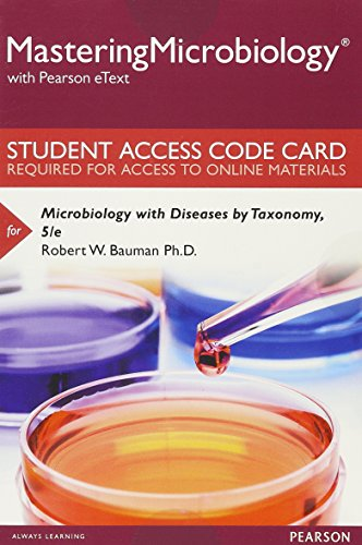 9780134402772: Microbiology With Diseases by Taxonomy with Pearson eText Access Card