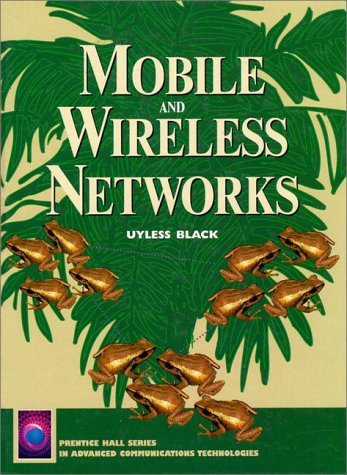Mobile and Wireless Networks: Black, Uyless