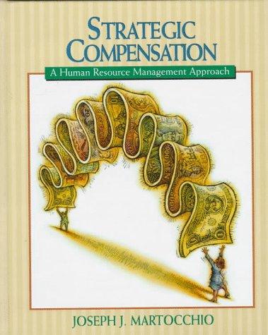 9780134409832: Strategic Compensation: A Human Resource Management Approach