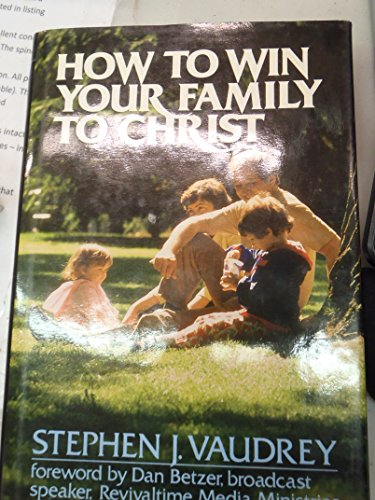 9780134413464: How to Win Your Family to Christ