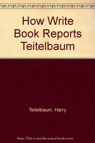 9780134414034: How Write Book Reports Teitelbaum