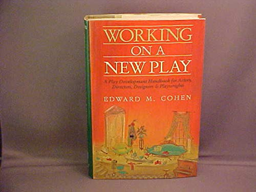 9780134415024: Working on a New Play: A Play Development Handbook for Actors, Directors, Designers & Playwrights