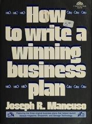 How to write a winning business plan: Mancuso, Joseph