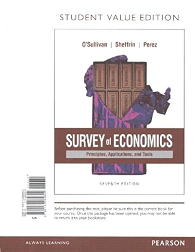 Survey of Economics: Principles, Applications, and Tools, Student Value Edition Plus Myeconlab with...