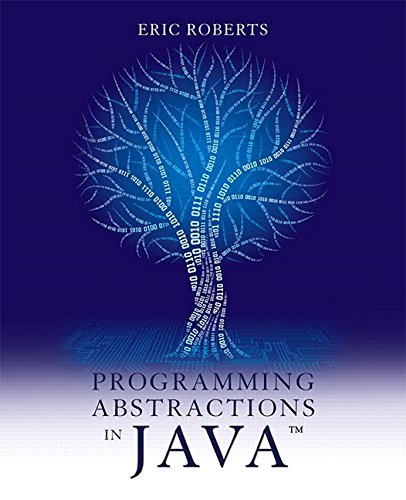 Programming Abstractions in Java: Roberts, Eric