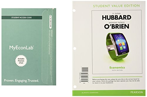 Economics, Student Value Edition Plus MyEconLab with Pearson eText -- Access Card Package (6th ...