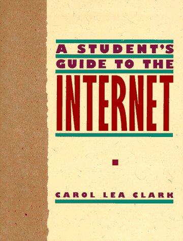 Student's Guide to the Internet, A: Carol Lea Clark