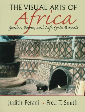 9780134423289: The Visual Arts of Africa: Gender, Power, and Life Cycle Rituals