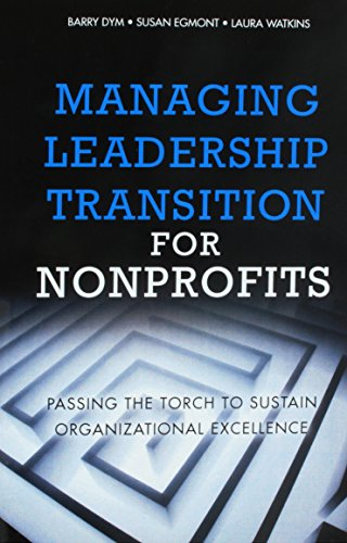 Managing Leadership Transition for Nonprofits Format: Paper