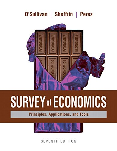 Survey of Economics: Principles, Applications, and Tools Plus Myeconlab with Pearson Etext (1-...
