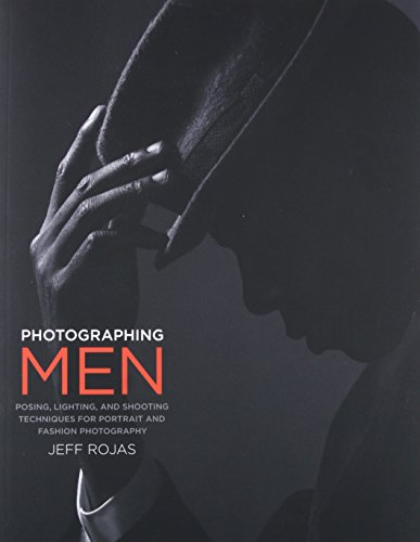 9780134433059: Photographing Men: Posing, Lighting, and Shooting Techniques for Portrait and Fashion Photography
