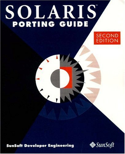 9780134436722: Solaris Porting Guide (2nd Edition)