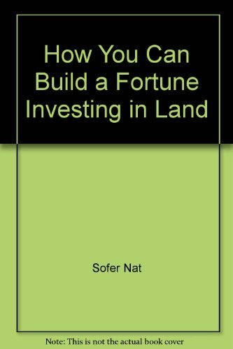 9780134440262: How You Can Build a Fortune Investing in Land