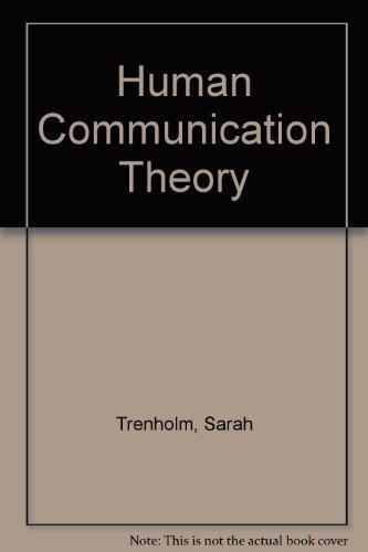 9780134447384: Human Communication Theory