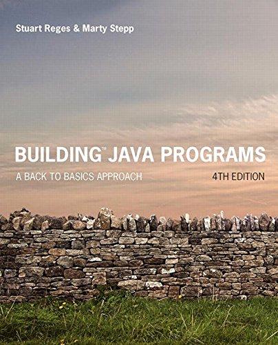 Building Java Programs: A Back to Basics Approach (Paperback): Stuart Reges