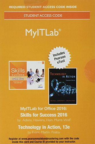 9780134455648: MyITLab with Pearson eText Skills for Success with Office 2016 Volume 1 + Technology in Action 13 Edition