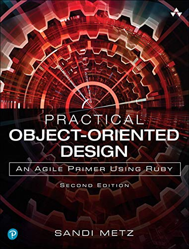 9780134456478: Practical Object-Oriented Design in Ruby: An Agile Primer (2nd Edition)