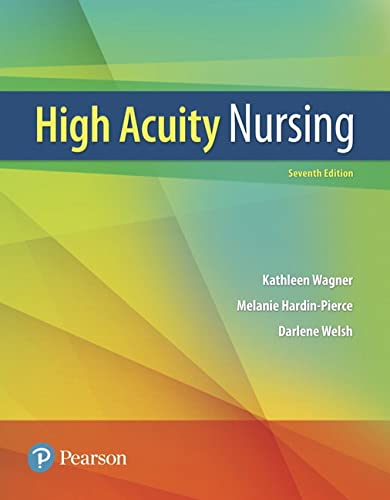 High-Acuity Nursing (7th Edition): Wagner RN MSN