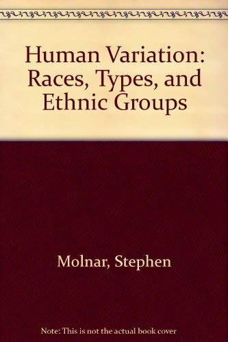 9780134461625: Human Variation: Races, Types, and Ethnic Groups
