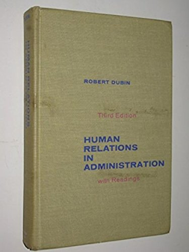 Human Relations in Administration: Dubin, R