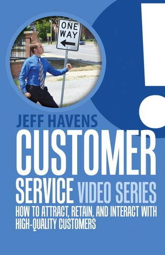 9780134464565: Customer Service Video Series: How to Attract, Retain, and Interact with High-Quality Customers