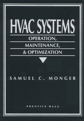 HVAC Systems: Operation, Maintenance, and Optimization: Monger, Samuel C.,