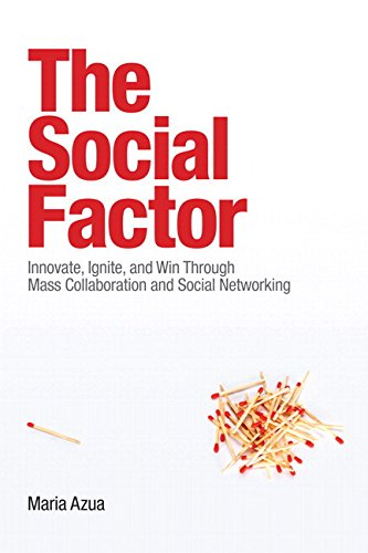 9780134467061: The Social Factor: Innovate, Ignite, and Win Through Mass Collaboration and Social Networking