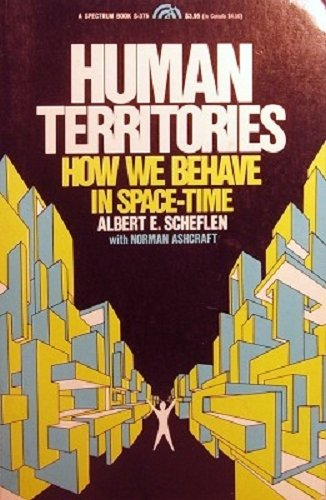 Human Territories: How We Behave in Space-time (Spectrum Books): Albert E. Sheflen