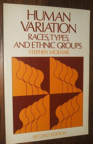 9780134476643: Human Variation: Races, Types and Ethnic Groups, 2nd Edition