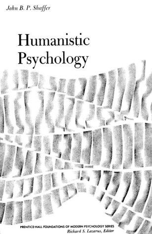 9780134476803: Humanistic Psychology (Foundations of Modern Psychology)