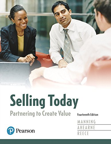Selling Today: Partnering to Create Value (14th Edition): Gerald L. Manning