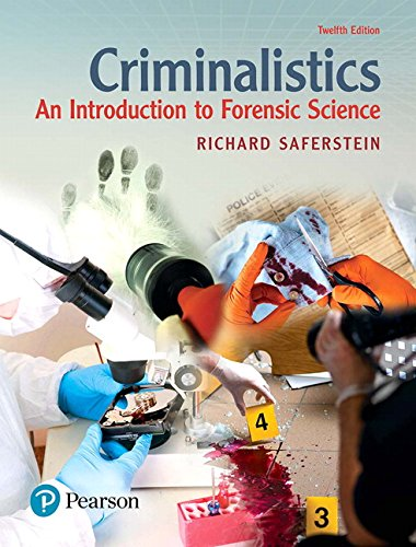 Criminalistics: An Introduction to Forensic Science (12th Edition): Richard Saferstein