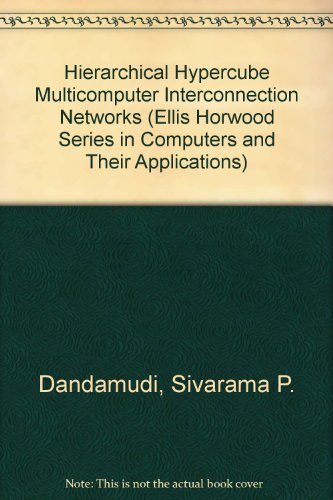 9780134477985: Hierarchical Hypercube Multicomputer Interconnection Networks (Ellis Horwood Series in Computers and Their Applications)