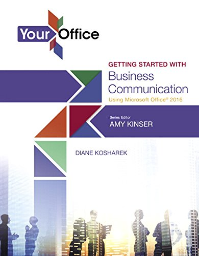 9780134480947: Your Office: Getting Started with Business Communication (Your Office for Office 2016 Series)