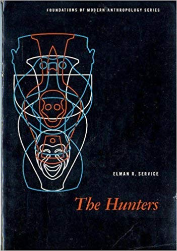 9780134481005: The Hunters (Foundations of Modern Anthropology Series)