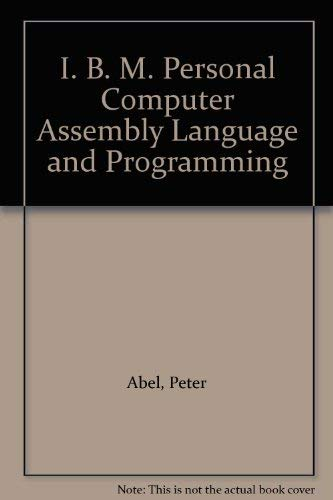 9780134481432: I. B. M. Personal Computer Assembly Language and Programming