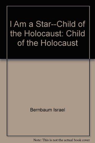 I Am A Star : Child of the Holocaust: Inge Auerbacher