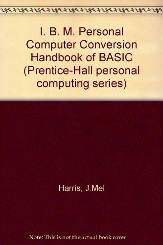 IBM PC Conversion Handbook of Basic (Prentice-Hall personal computing series): Harris, J. Mel