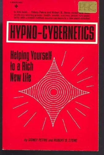 9780134485225: Hypno-Cybernetics: Helping Yourself to a Rich New Life
