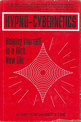 9780134485300: Hypno-Cybernetics: Helping Yourself to a Rich New Life