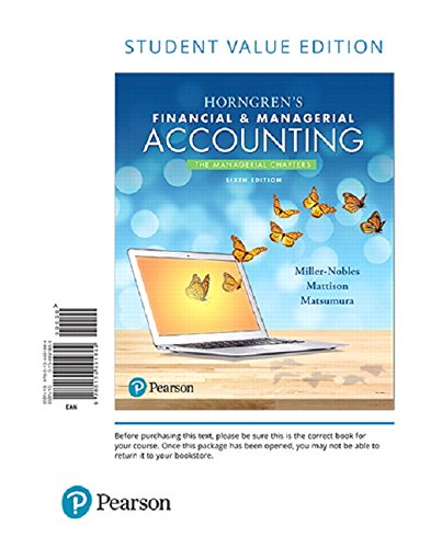 Horngren's Financial & Managerial Accounting, The Managerial: Tracie L. Miller-Nobles;