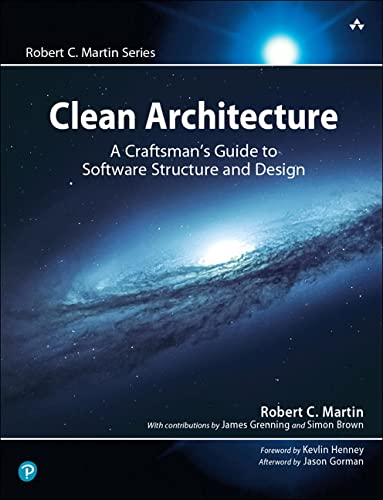 9780134494166: Clean Architecture: A Craftsman's Guide to Software Structure and Design (Robert C. Martin Series)