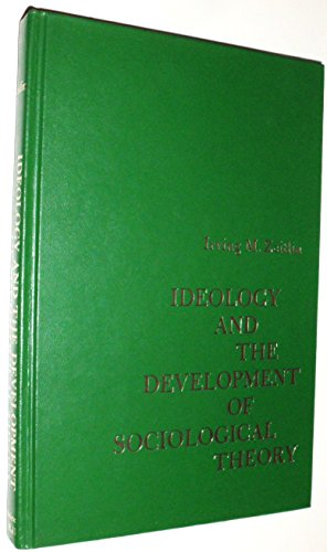 9780134495613: Ideology and the Development of Sociological Theory: Study of the Development of Classical Sociology