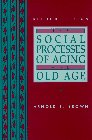 9780134496047: The Social Processes of Aging and Old Age (2nd Edition)