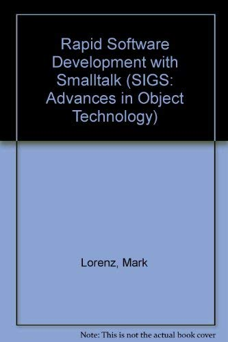 9780134497372: Rapid Software Development with Smalltalk (SIGS: Advances in Object Technology)