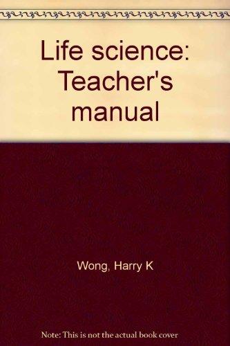 Life science: Teacher's manual: Wong, Harry K
