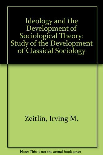 9780134501727: Ideology and the Development of Sociological Theory
