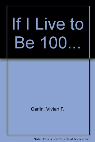 9780134503790: If I Live to Be 100...