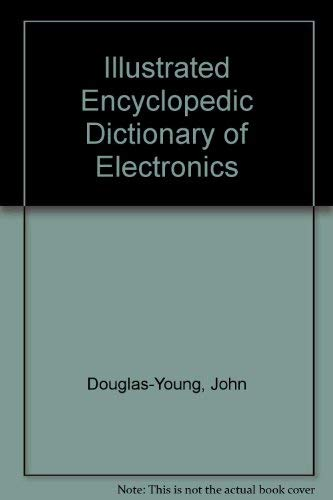 9780134507019: Illustrated Encyclopedic Dictionary of Electronics